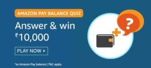Amazon Pay Balance Quiz Win Rs 10000