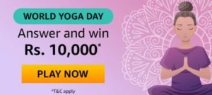 Amazon World Yoga Day Win Rs 10000