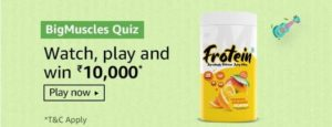 Amazon BigMuscles Quiz Answers Win Rs 10000