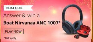 Amazon Boat Quiz Answers Win Boat Nirvanaa ANC 1007