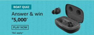 Amazon Boat Quiz Answers Win Rs 5000
