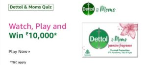 Amazon Dettol & Moms Quiz Answers Win Rs 10000