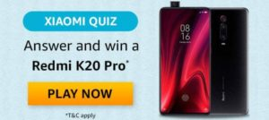 Amazon Xiaomi Quiz Answers Win Redmi K20 Pro