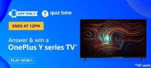 Amazon Quiz Answers Today Win OnePlus Y series TV