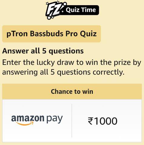 Amazon PTron Bassbuds Quiz Answers