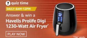 Amazon Quiz Havells Air Fryer Win