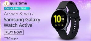 Amazon Quiz Samsung Galaxy Watch Active Answers